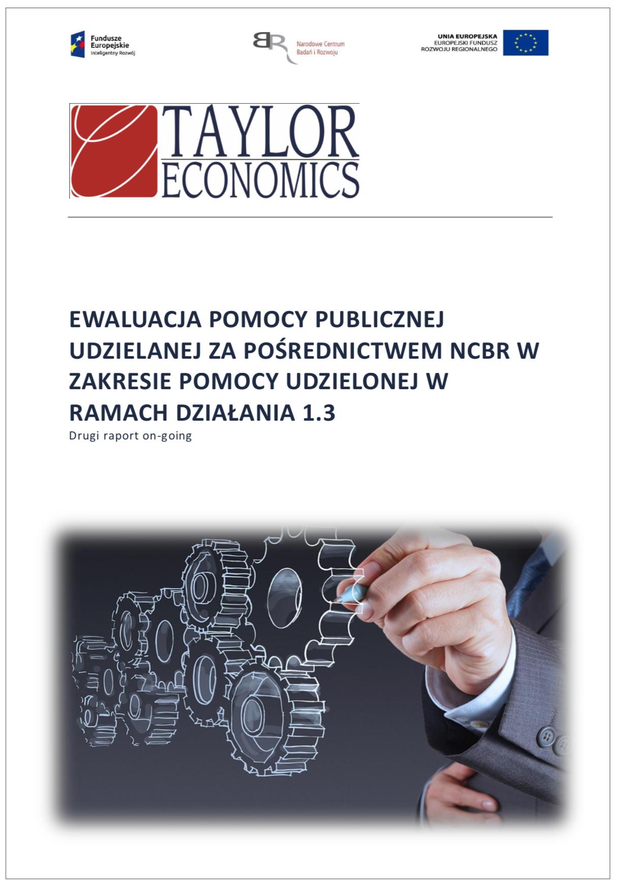 Ewaluacja pomocy publicznej udzielanej za pośrednictwem NCBR w zakresie pomocy udzielonej w ramach działania 1.3 POIR Raport ongoing  sierpień 2018