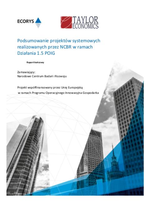 Podsumowanie projektów systemowych realizowanych przez NCBR w ramach Działania 1.5 POIG