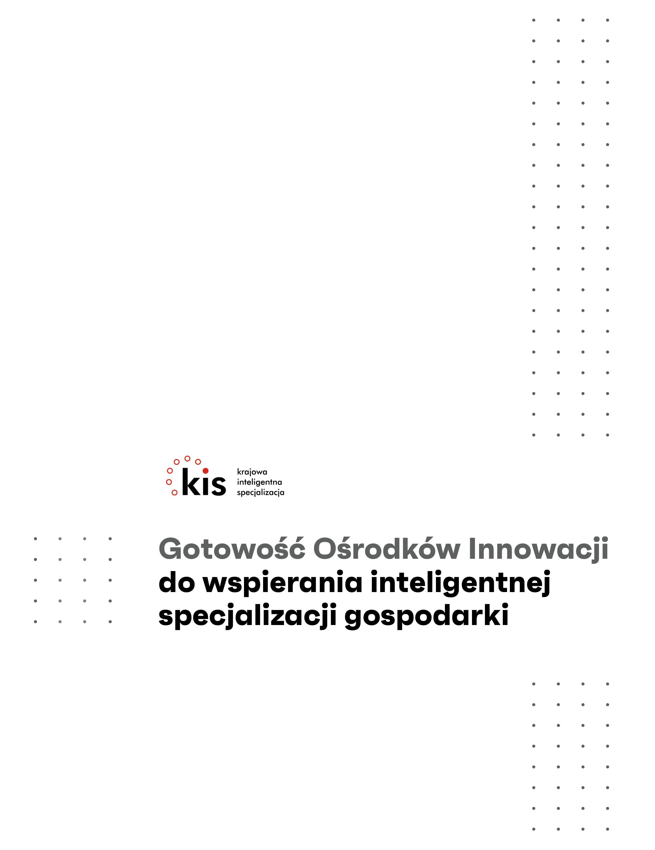 Gotowość Ośrodków Innowacji do wspierania inteligentnej specjalizacji gospodarki